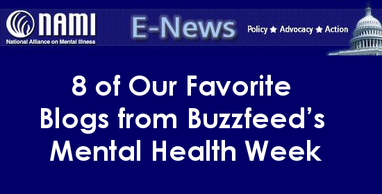 NAMI E-NEWS - 8 of Our Favorite Blogs from Buzzfeed's Mental Health Week