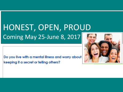 HONEST, OPEN, PROUD Coming May 25-June 8, 2017